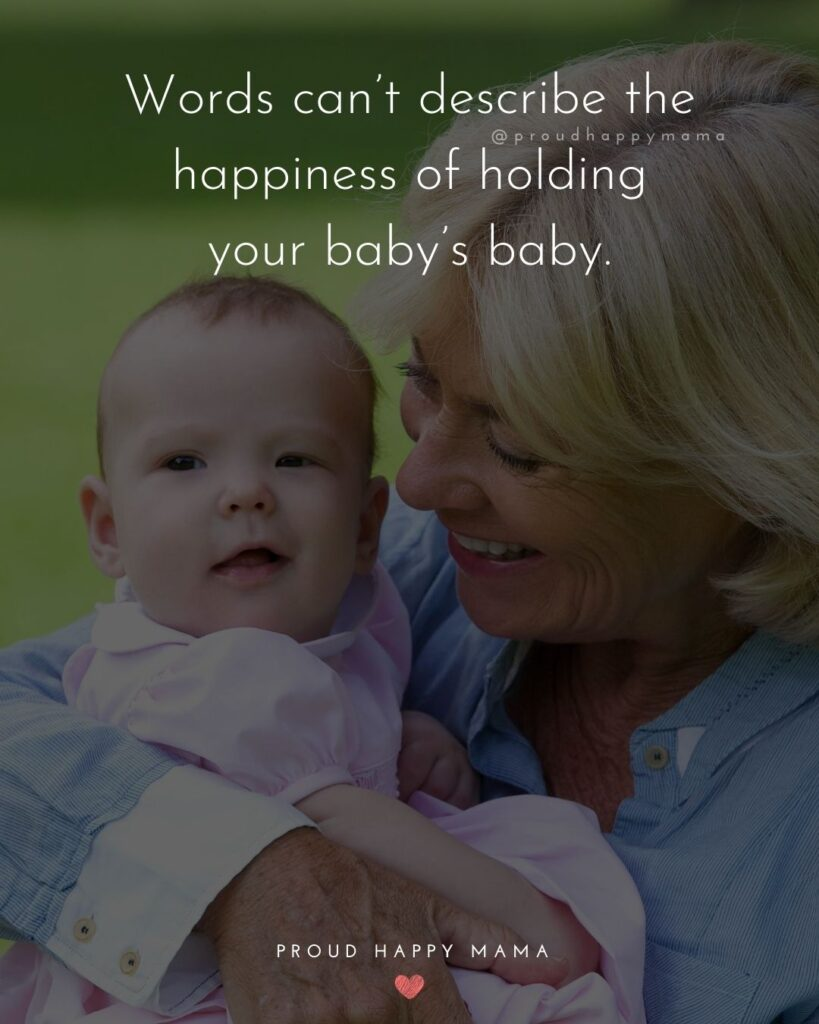 Grandparents Quotes | Words can't describe the happiness of holding your baby's baby.