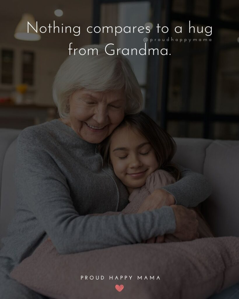 Grandparents Quotes From Grandchildren | Nothing compares to a hug from Grandma.