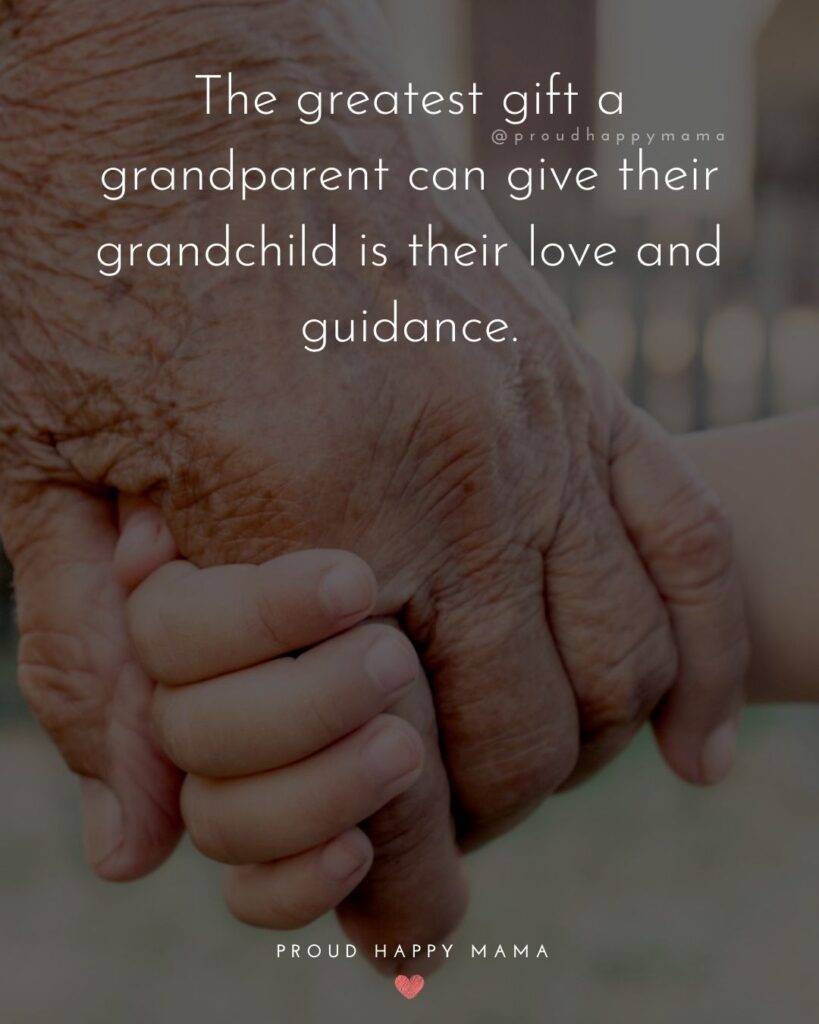 Grandson Quotes | The greatest gift a grandparent can give their grandchild is their love and guidance.