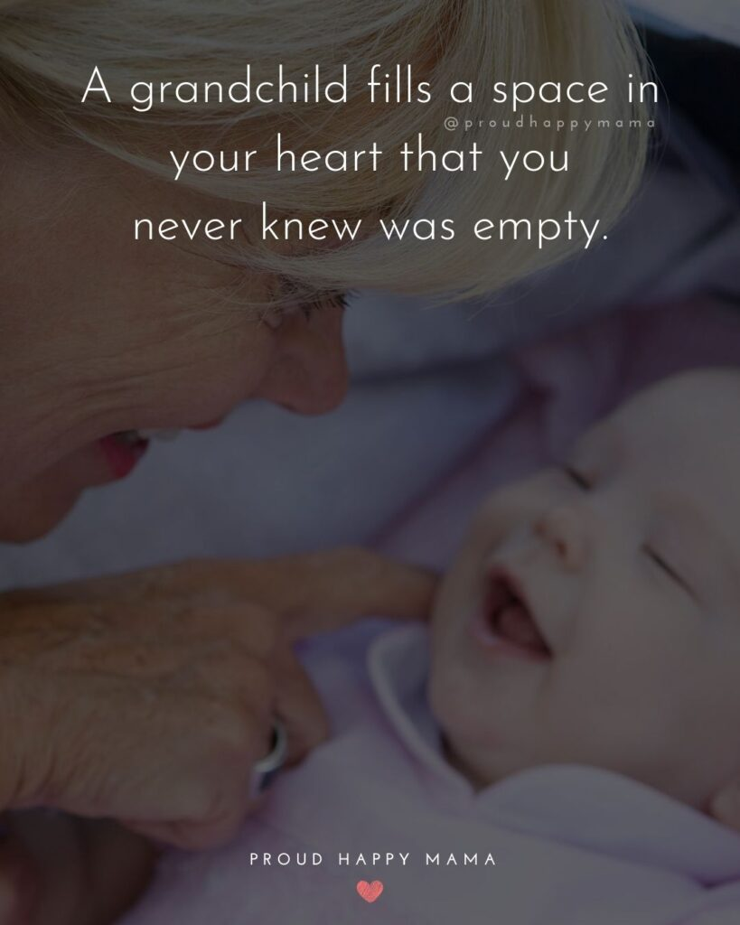 Great Grandma Quotes | A grandchild fills a space in your heart that you never knew was empty.