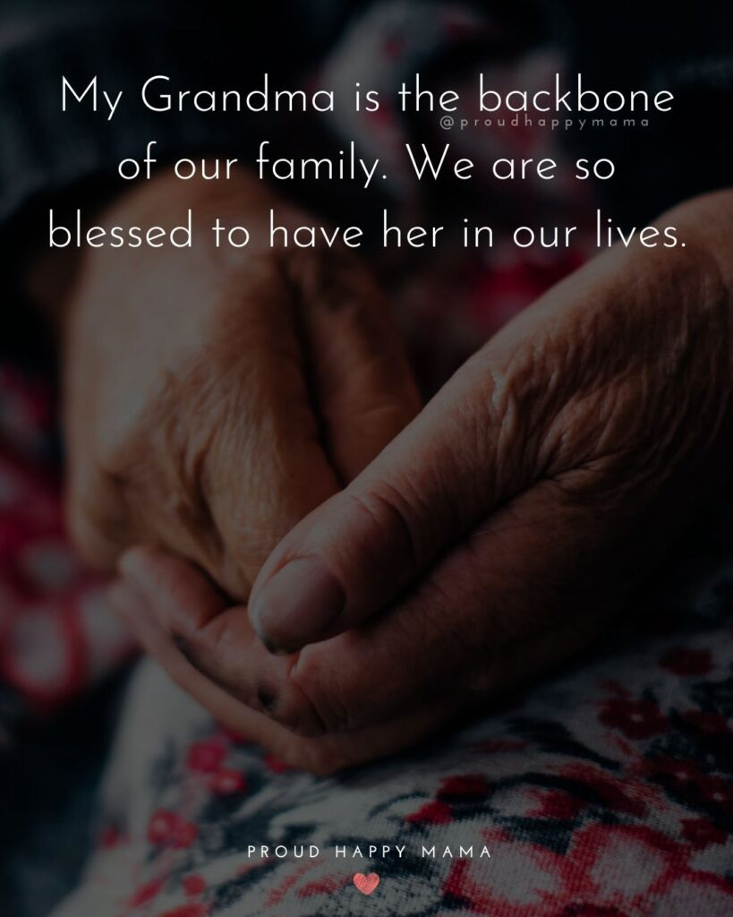 Great Grandmother Quotes | My Grandma is the backbone of our family. We are so blessed to have her in our lives.