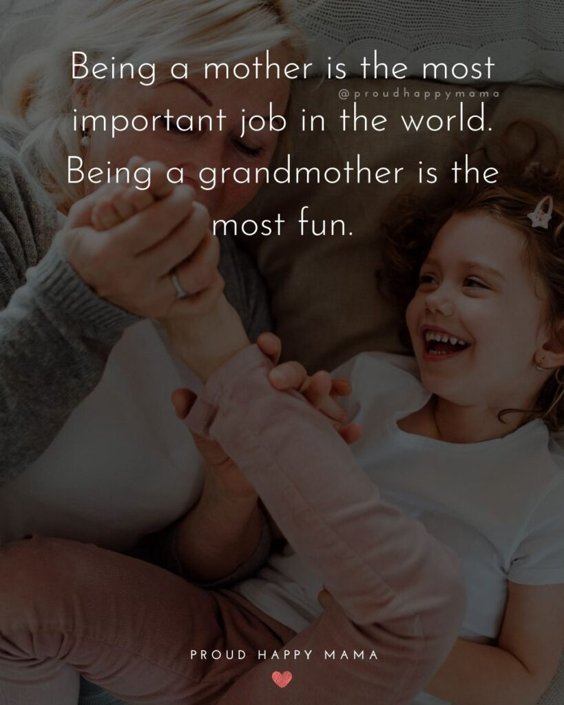 Happy Grandparents Day Quotes | Being a mother is the most important job in the world. Being a grandmother is the most fun.