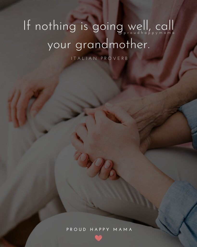 Happy Grandparents Day Quotes | If nothing is going well, call your grandmother.