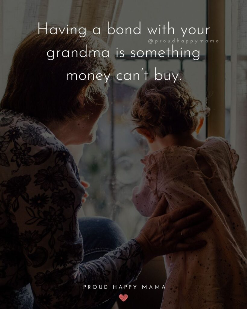 Love Quotes For Grandma | Having a bond with your grandma is something money can't buy.