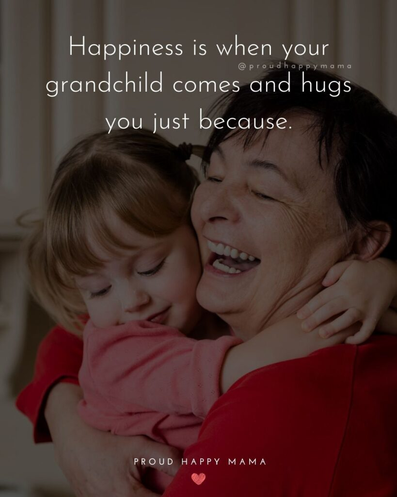 Loving Quotes For Grandma | Happiness is when your grandchild comes and hugs you just because.