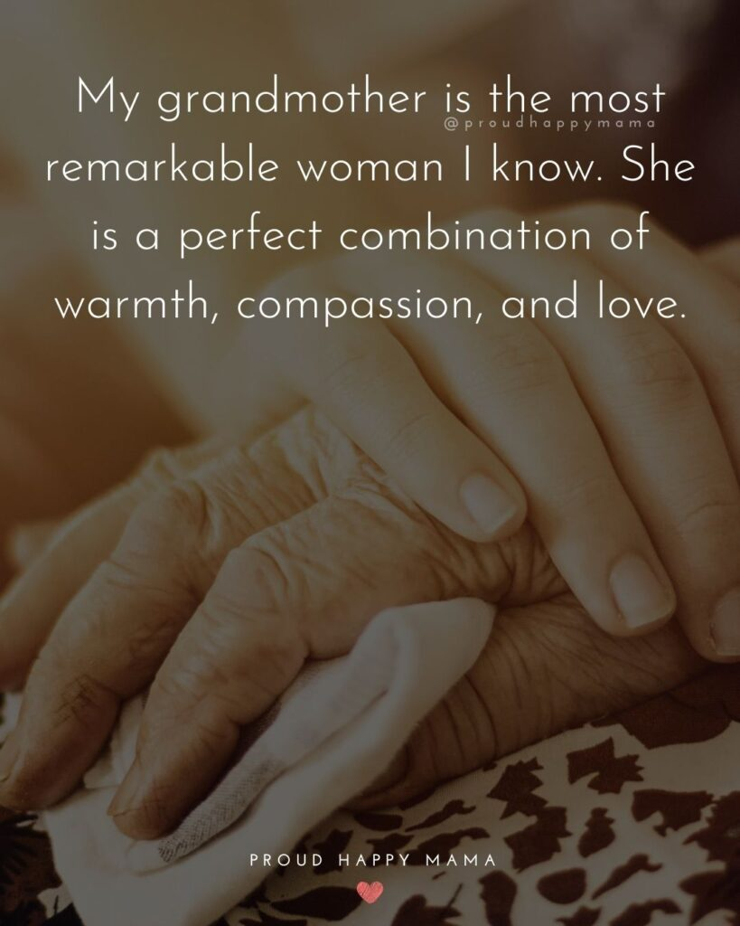 Messages For Grandma | My grandmother is the most remarkable woman I know. She is a perfect combination of warmth, compassion, and love.