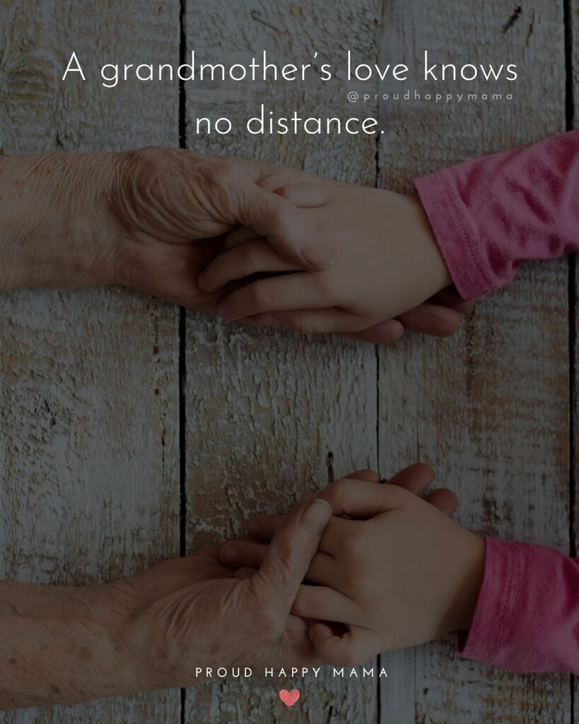 Missing Grandma Quotes | A grandmother's love knows no distance.
