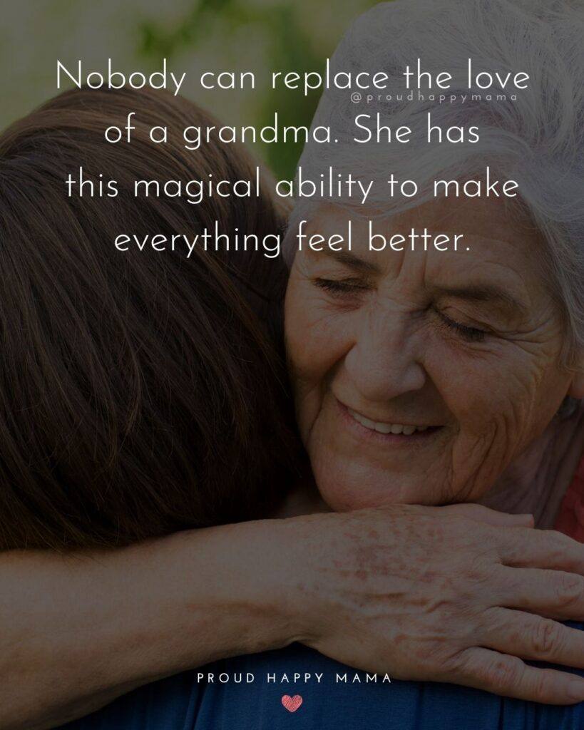 Mothers Day Grandma Quotes | Nobody can replace the love of a grandma. She has this magical ability to make everything feel better.