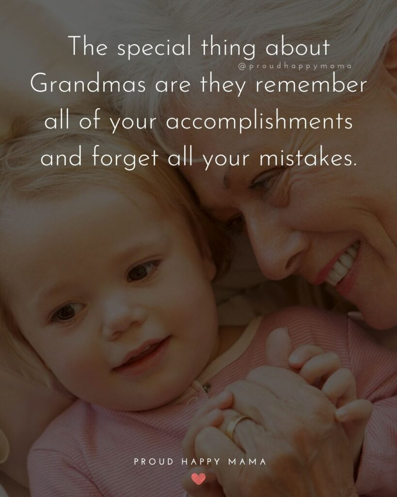 Mothers Day Poems For Grandma | The special thing about Grandmas are they remember all of your accomplishments and forget all your mistakes.
