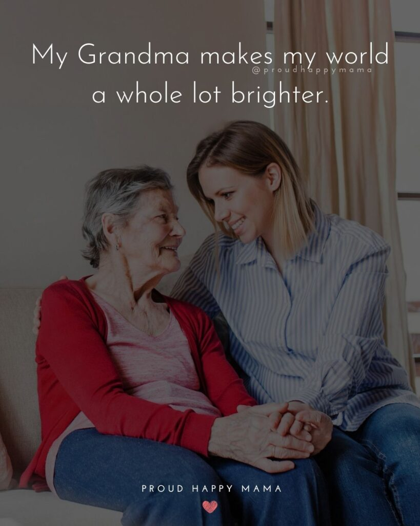 Mothers Day Quotes Grandma | My Grandma makes my world a whole lot brighter.