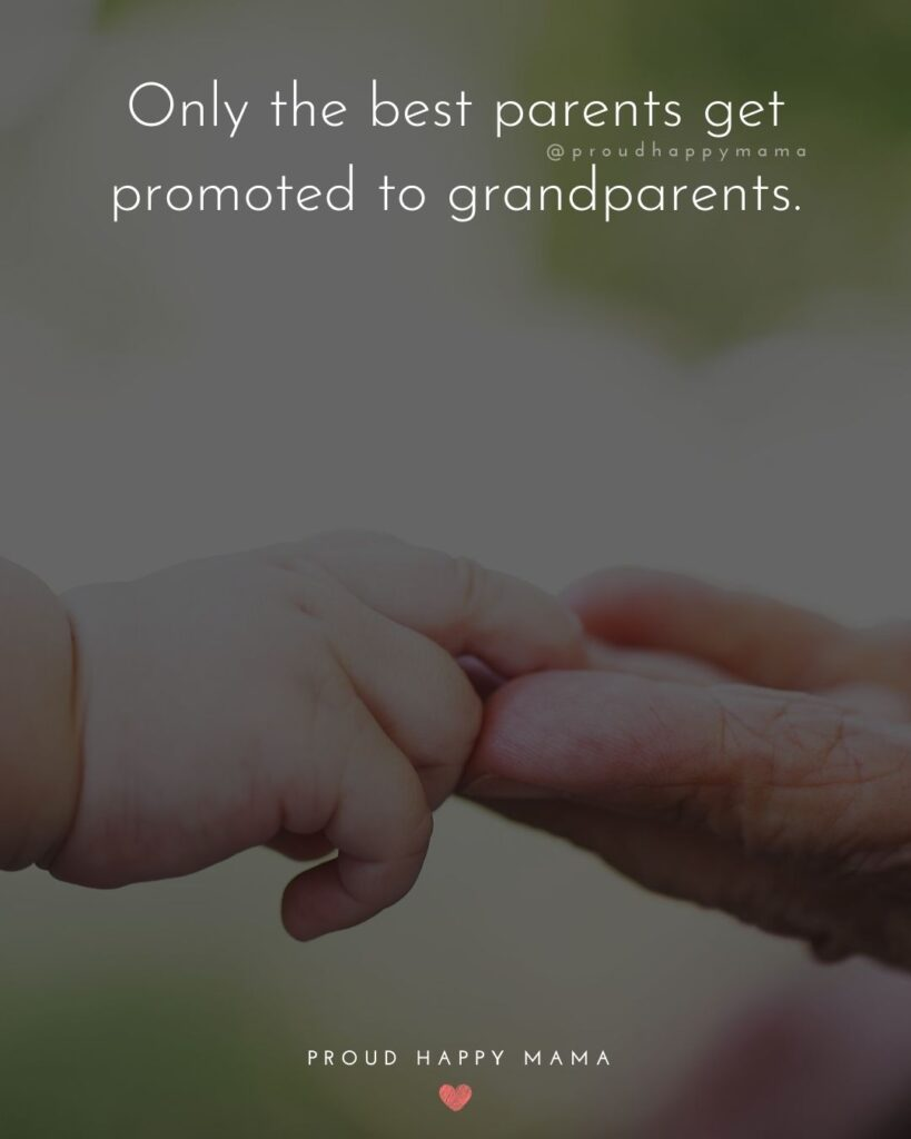 New Grandma Quotes | Only the best parents get promoted to grandparents.