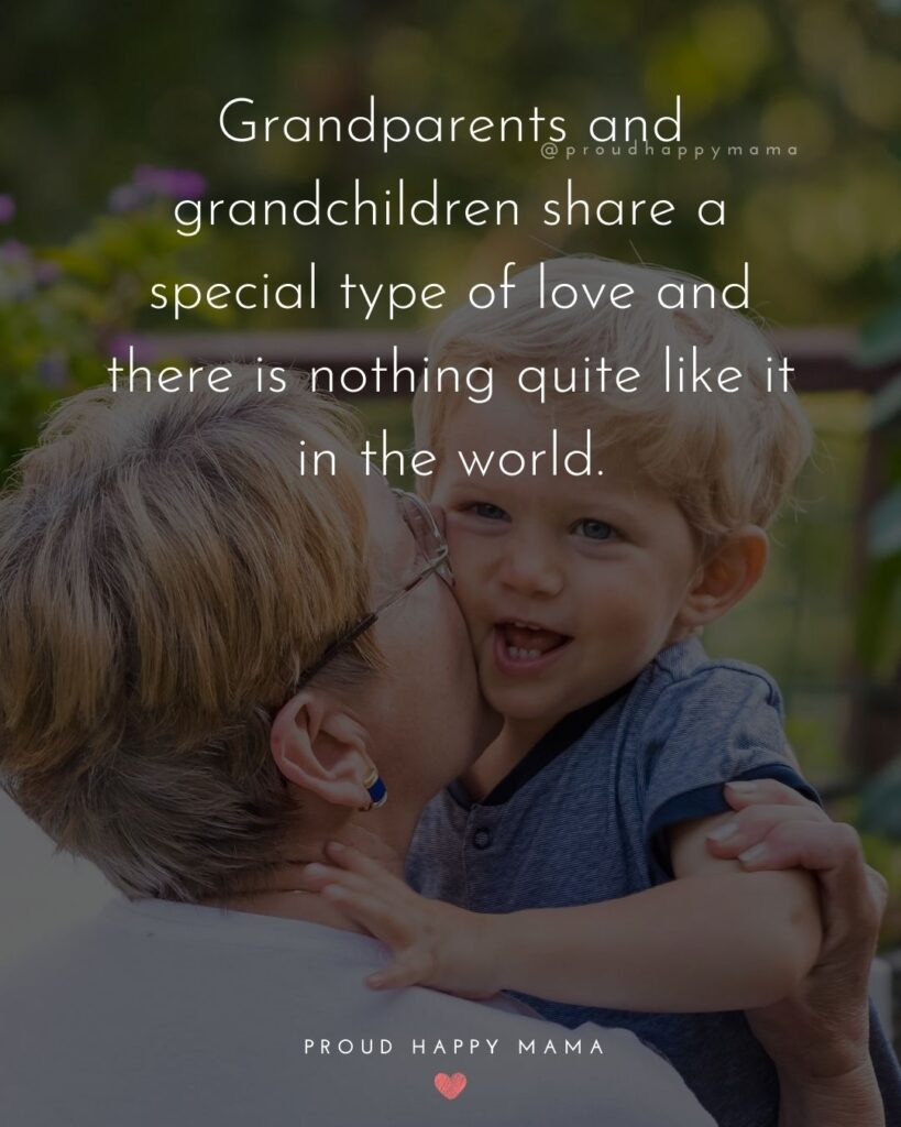 Quotation On Grandparents | Grandparents and grandchildren share a special type of love and there is nothing quite like it in the world.