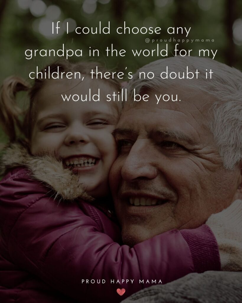 Quotes About Grandparents Love | If I could choose any grandpa in the world for my children, there's no doubt it would still be you.