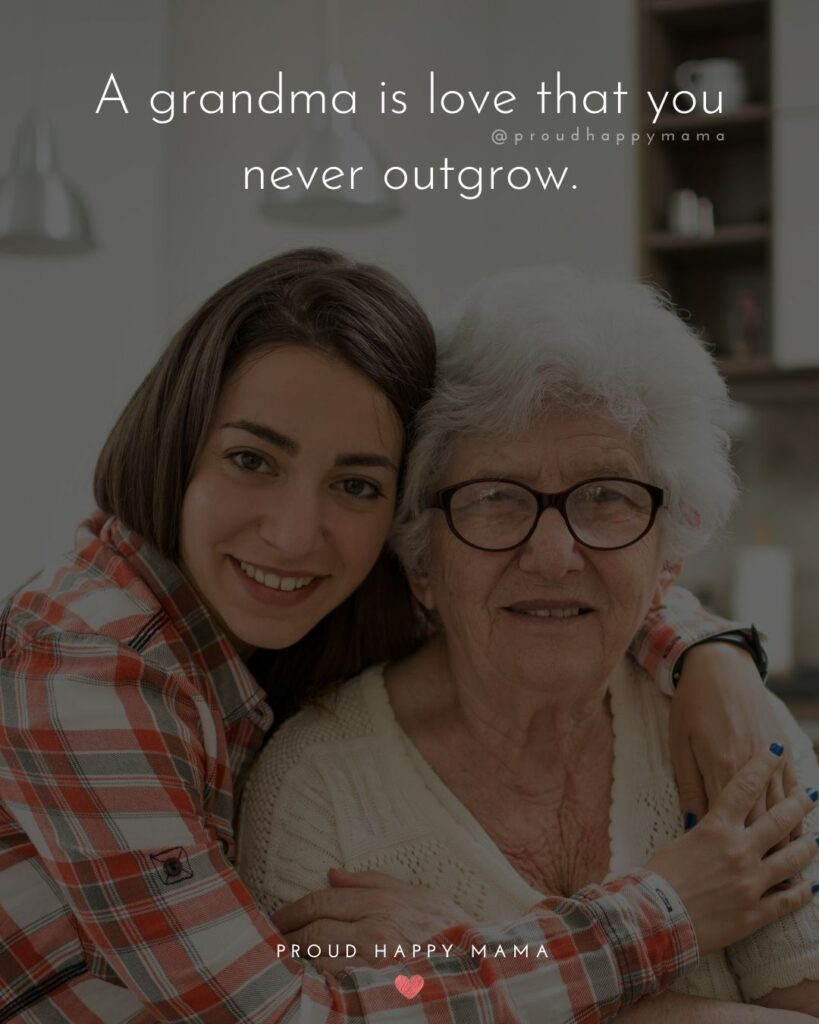 Quotes For Grandma | A grandma is love that you never outgrow.