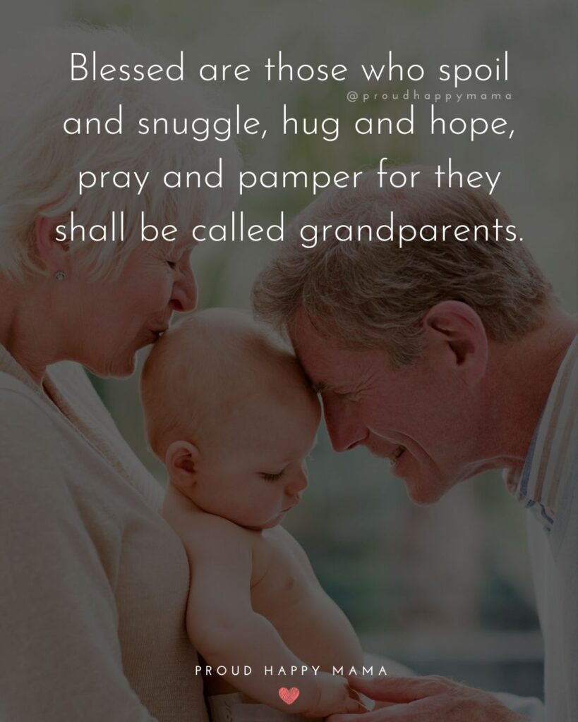 Quotes For Grandparents | Blessed are those who spoil and snuggle, hug and hope, pray and pamper for they shall be called grandparents.