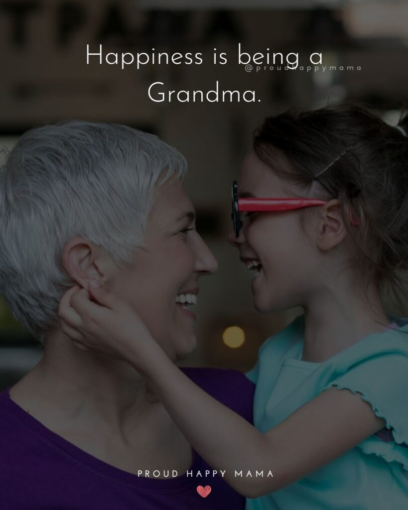 Short Grandparent Quotes | Happiness is being a grandma.