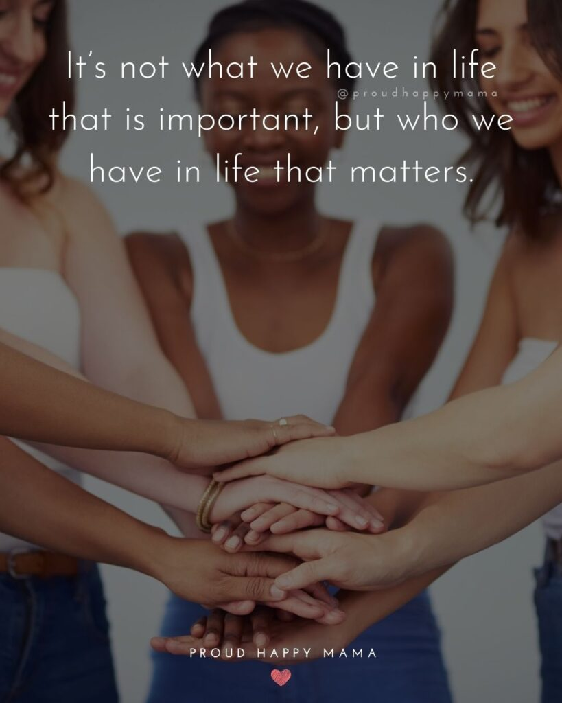 Sister Quotes - It's not what we have in life that is important, but who we have in life that matters.