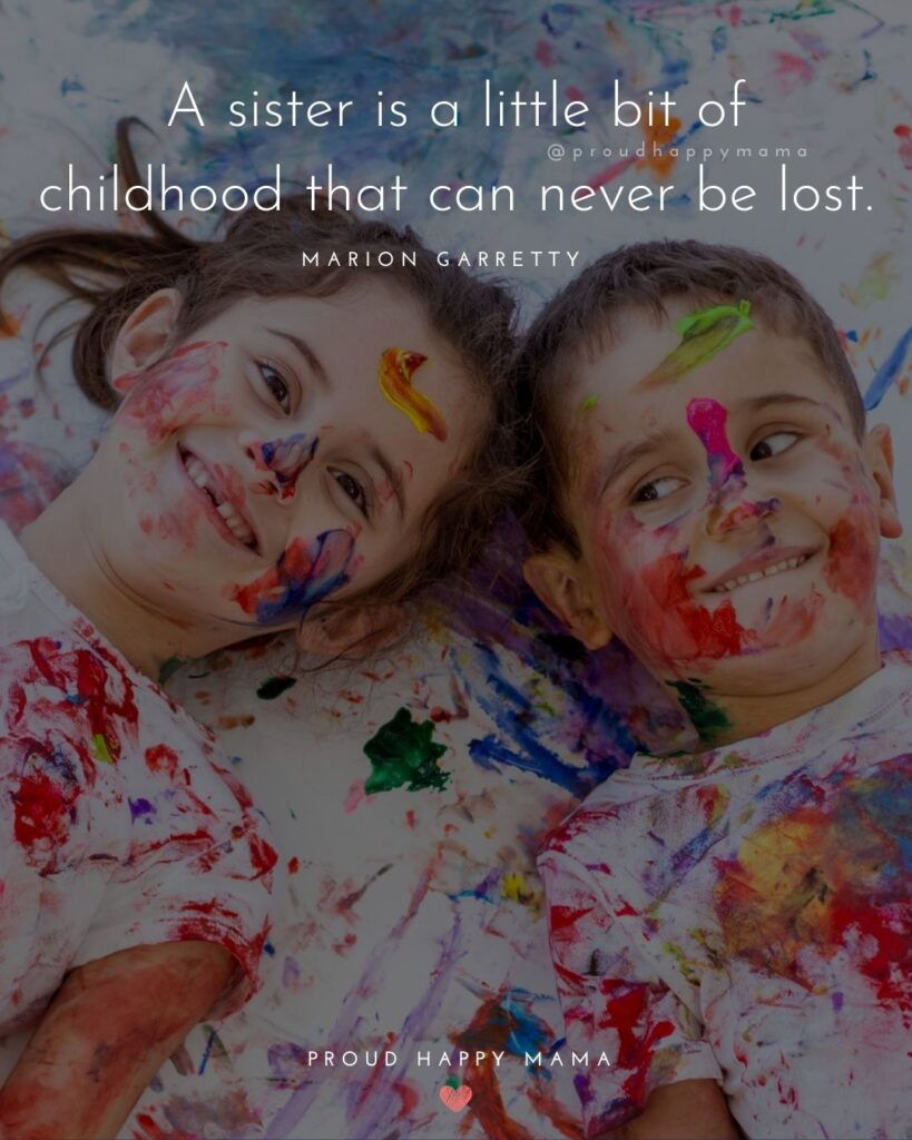Sister Quotes - A sister is a little bit of childhood that can never be lost - Marion Garretty