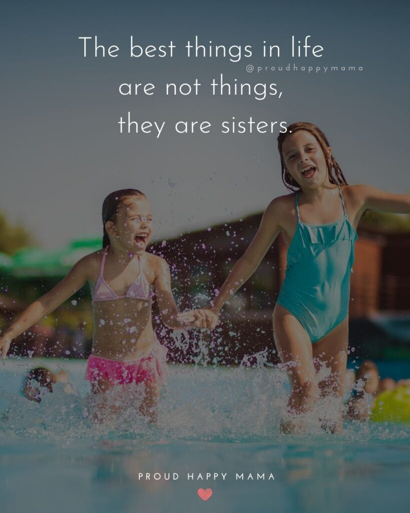 Sister Quotes - The best things in life are not things, they are sisters.
