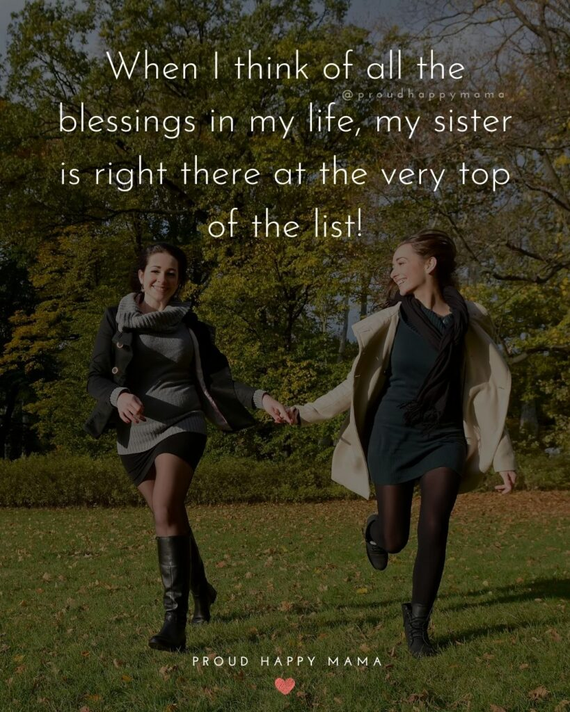 Sister Quotes - When I think of all the blessings in my life, my sister is right there at the very top of the list