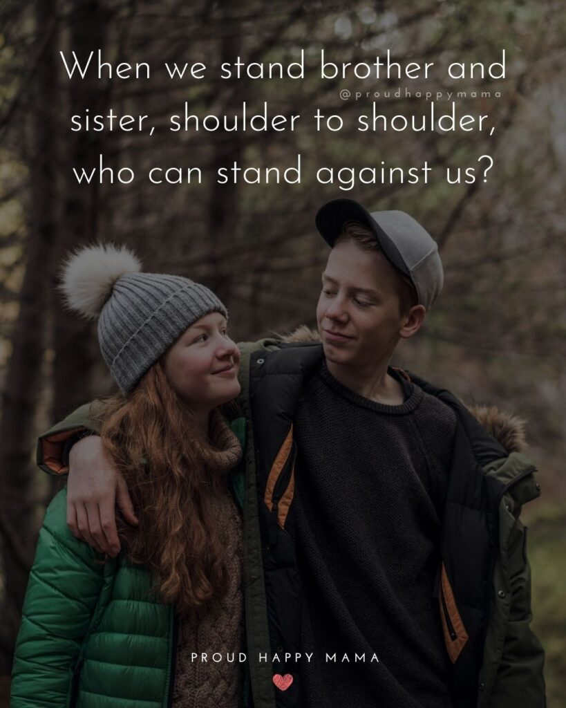 Sister Quotes - When we stand brother and sister, shoulder to shoulder, who can stand against us