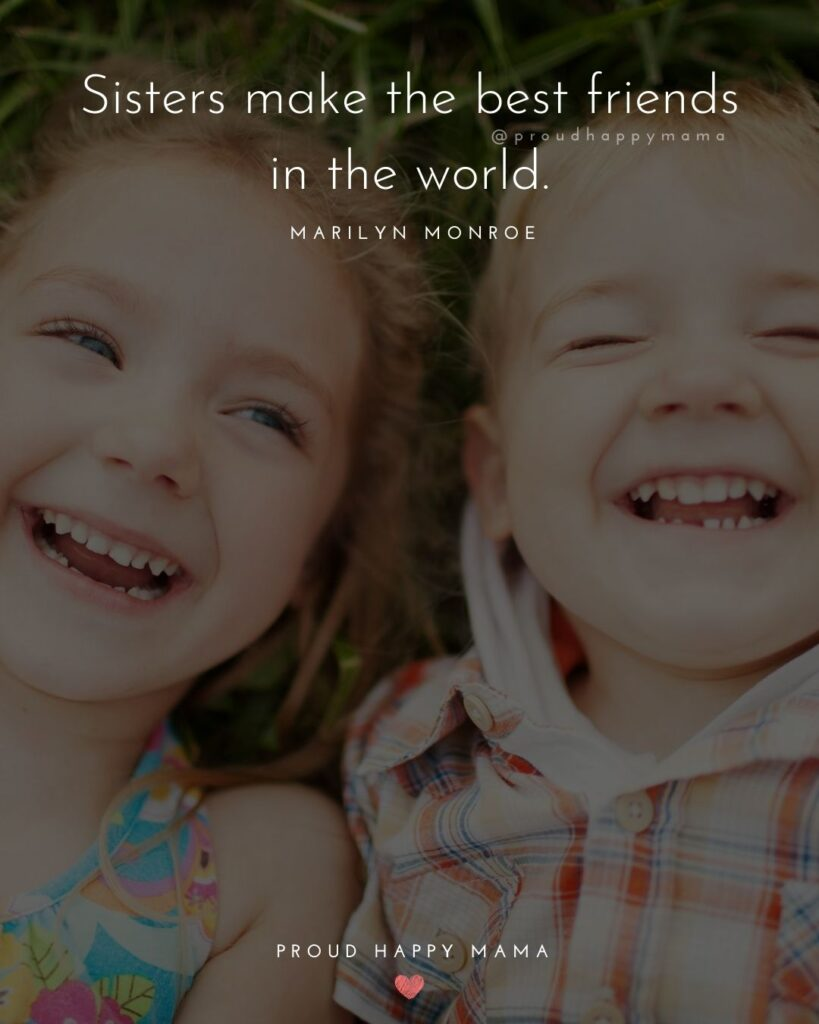 Sisters Are Quotes - Sisters make the best friends in the world. - Marilyn Monroe