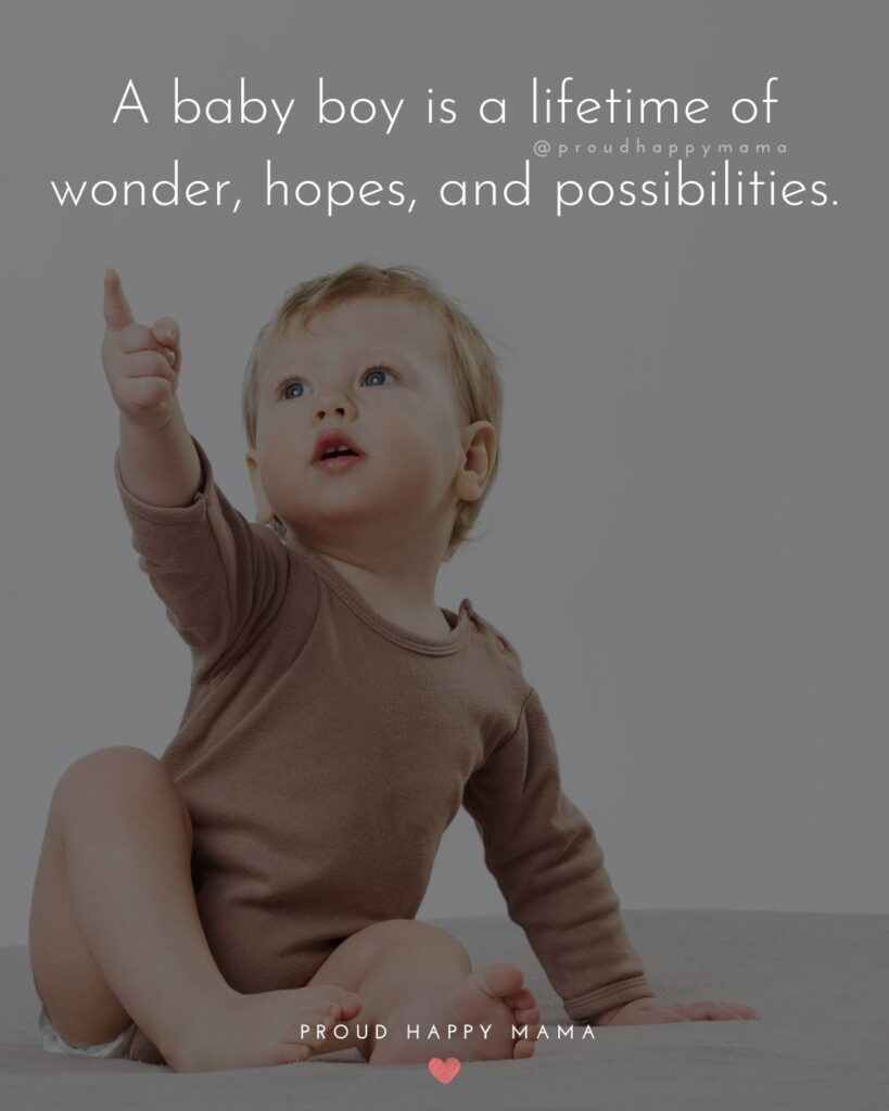 Baby Boy Quotes - A baby boy is a lifetime of wonder, hopes, and possibilities.