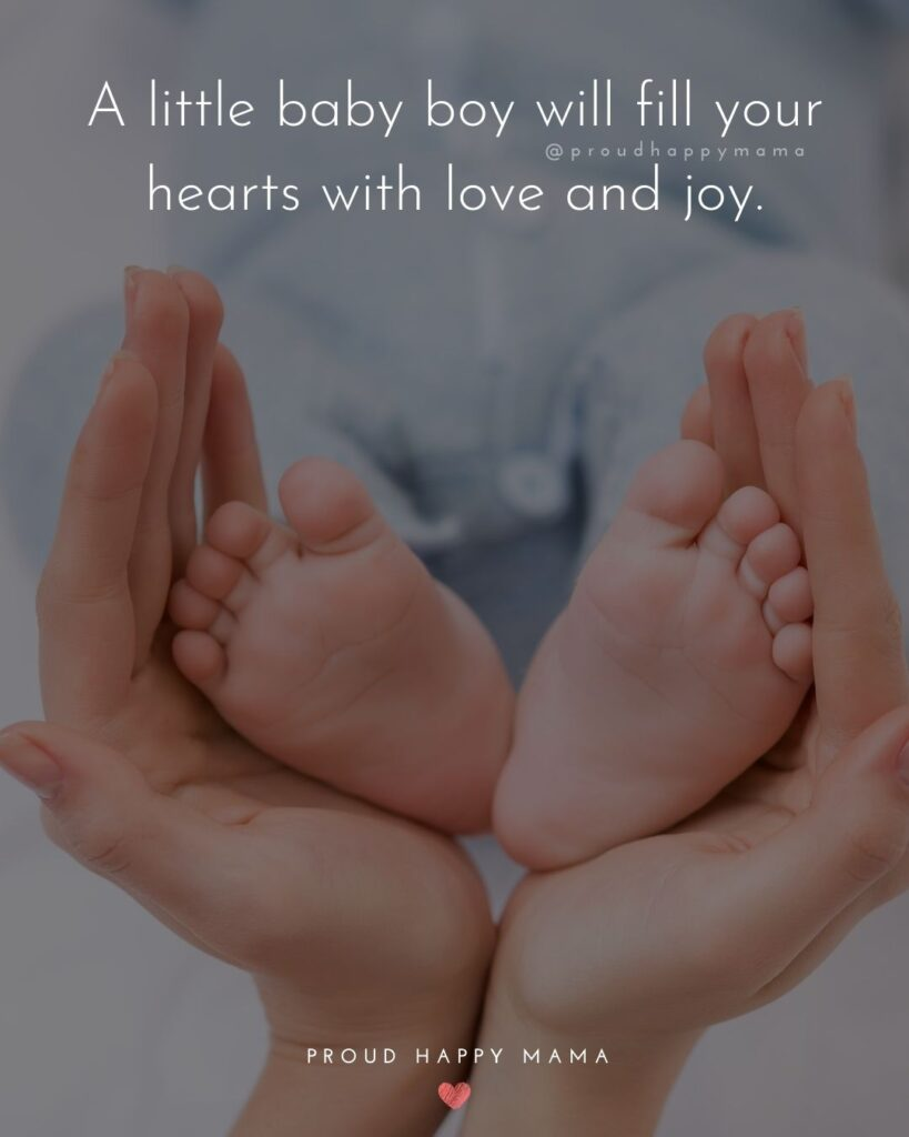 Baby Boy Quotes - A little baby boy will fill your hearts with love and joy.