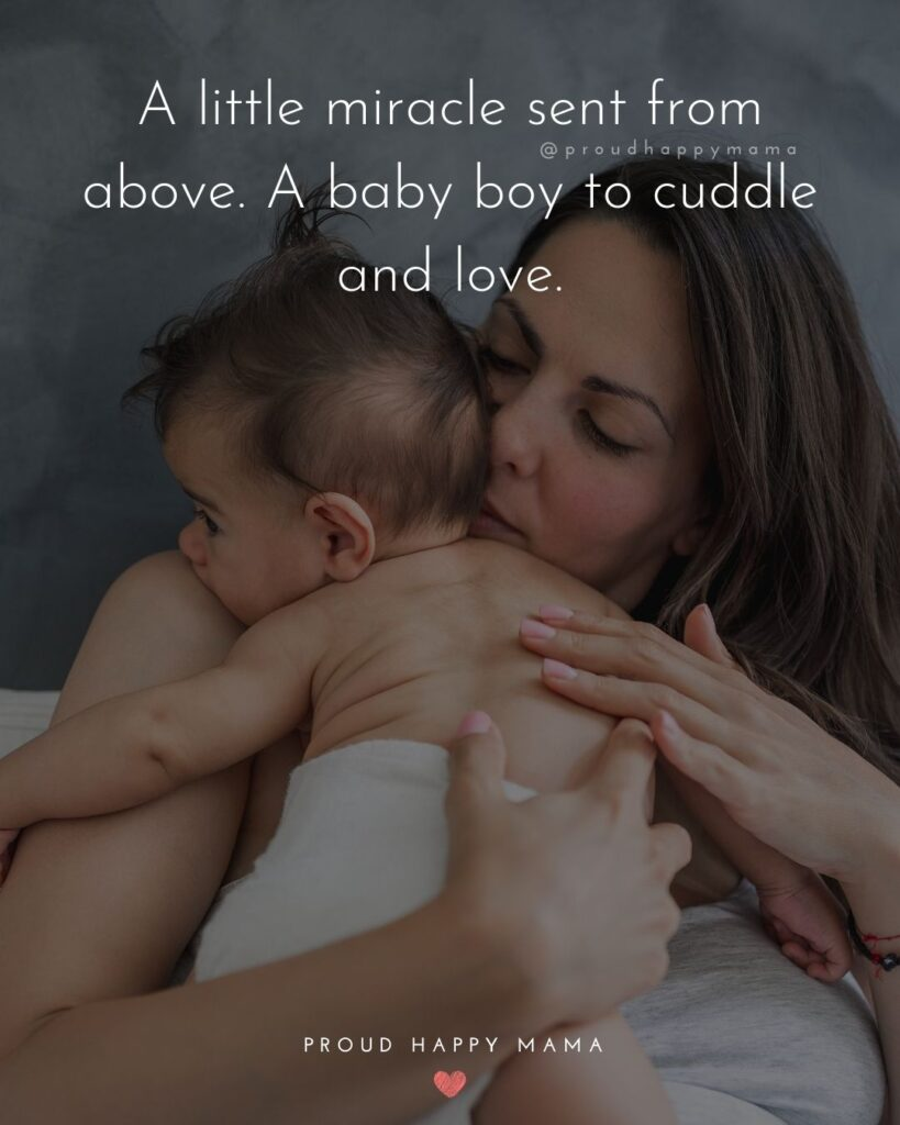 Baby Boy Quotes - A little miracle sent from above. A baby boy to cuddle and love.