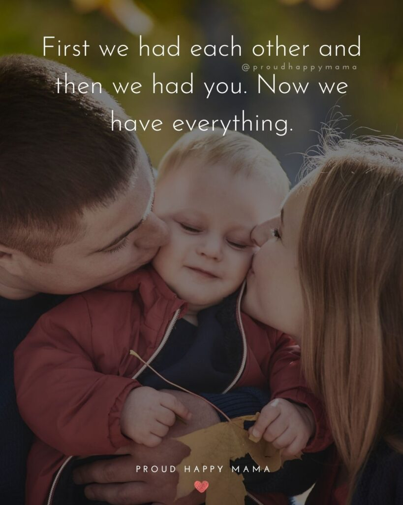 Baby Boy Quotes - First we had each other and then we had you. Now we have everything.