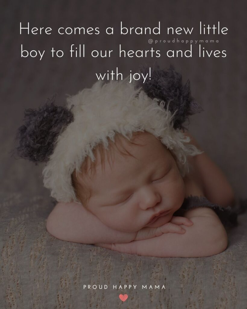 Baby Boy Quotes - Here comes a brand new little boy to fill our hearts and lives with joy!