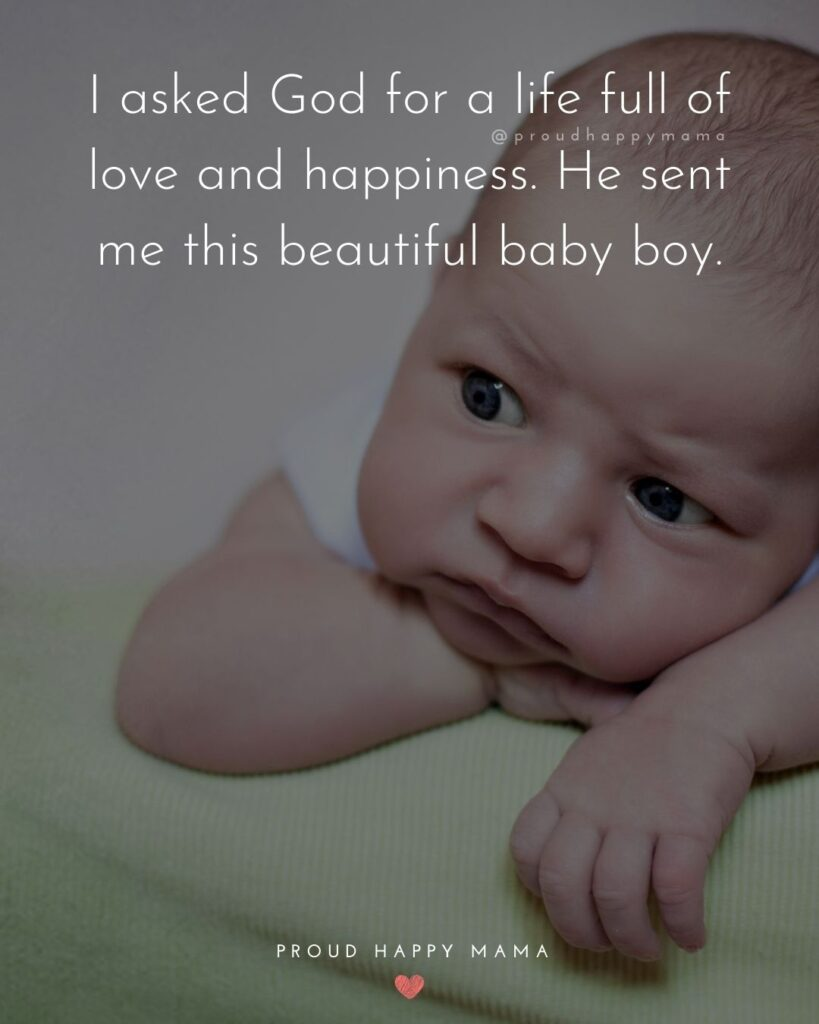 Baby Boy Quotes - I asked God for a life full of love and happiness. He sent me this beautiful baby boy.