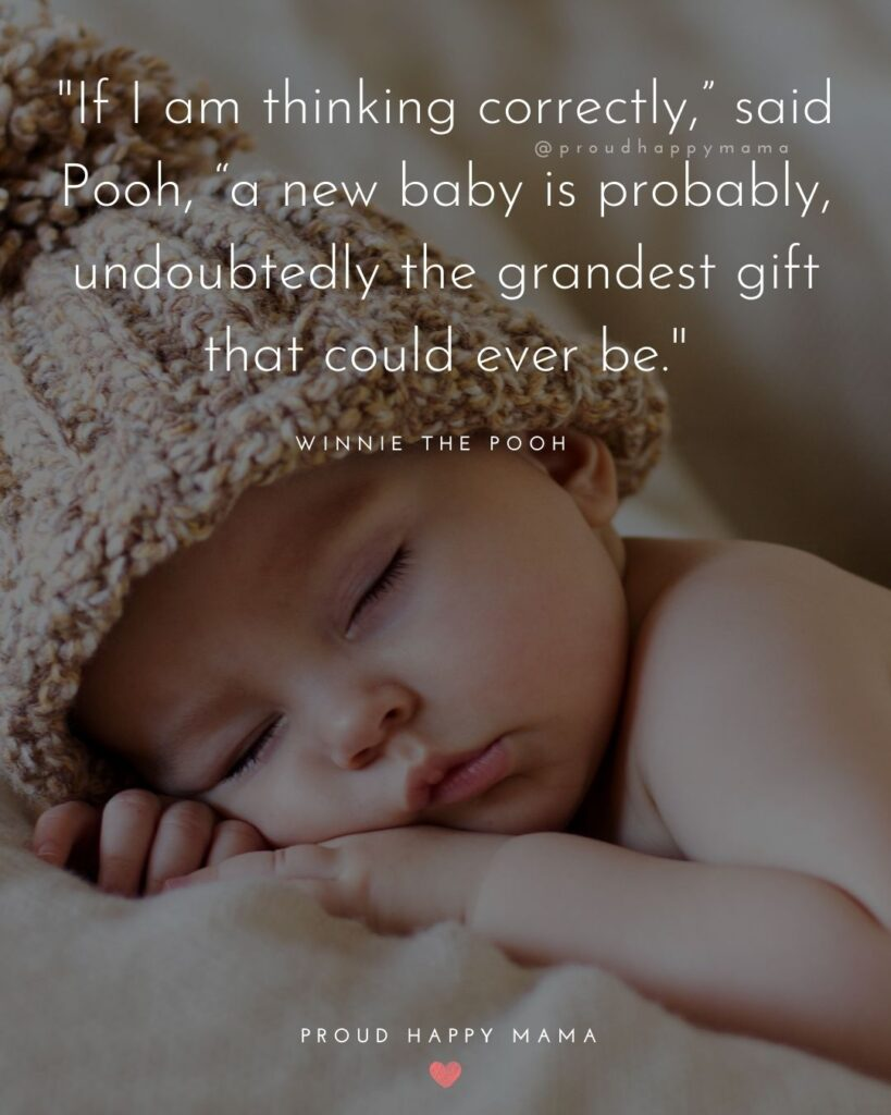 Baby Boy Quotes - If I am thinking correctly,said Pooh, a new baby is probably, undoubtedly the grandest gift that could ever be. – Winnie The Pooh