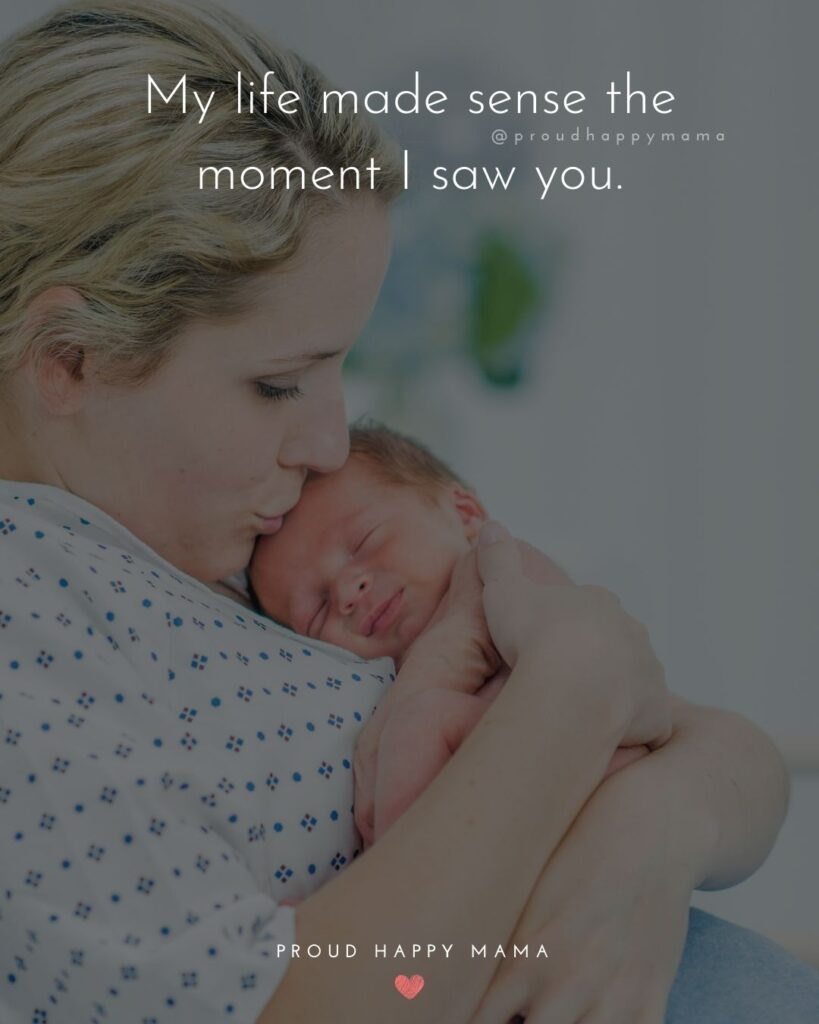 Baby Boy Quotes - My life made sense the moment I saw you.