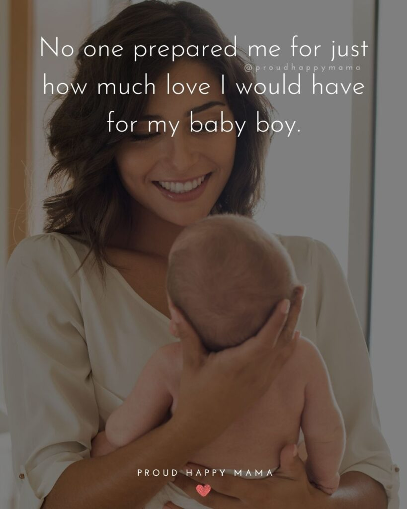 Baby Boy Quotes - No one prepared me for just how much love I would have for my baby boy.