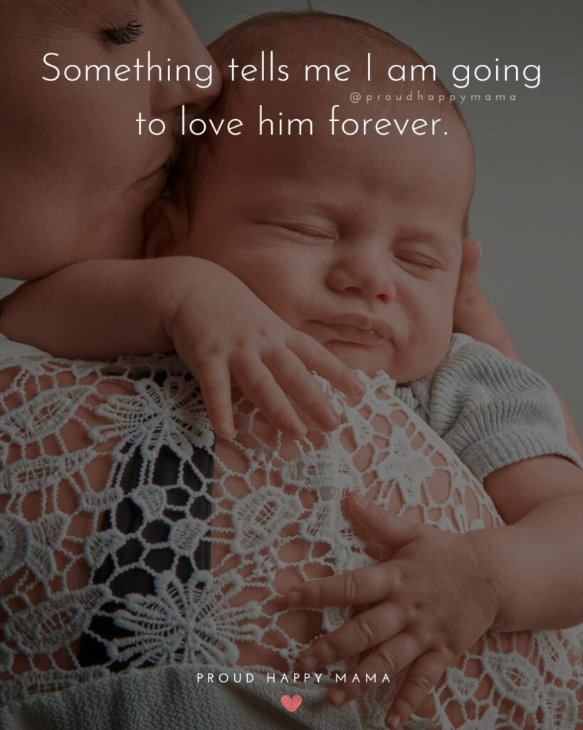 Baby Boy Quotes - Something tells me I am going to love him forever.