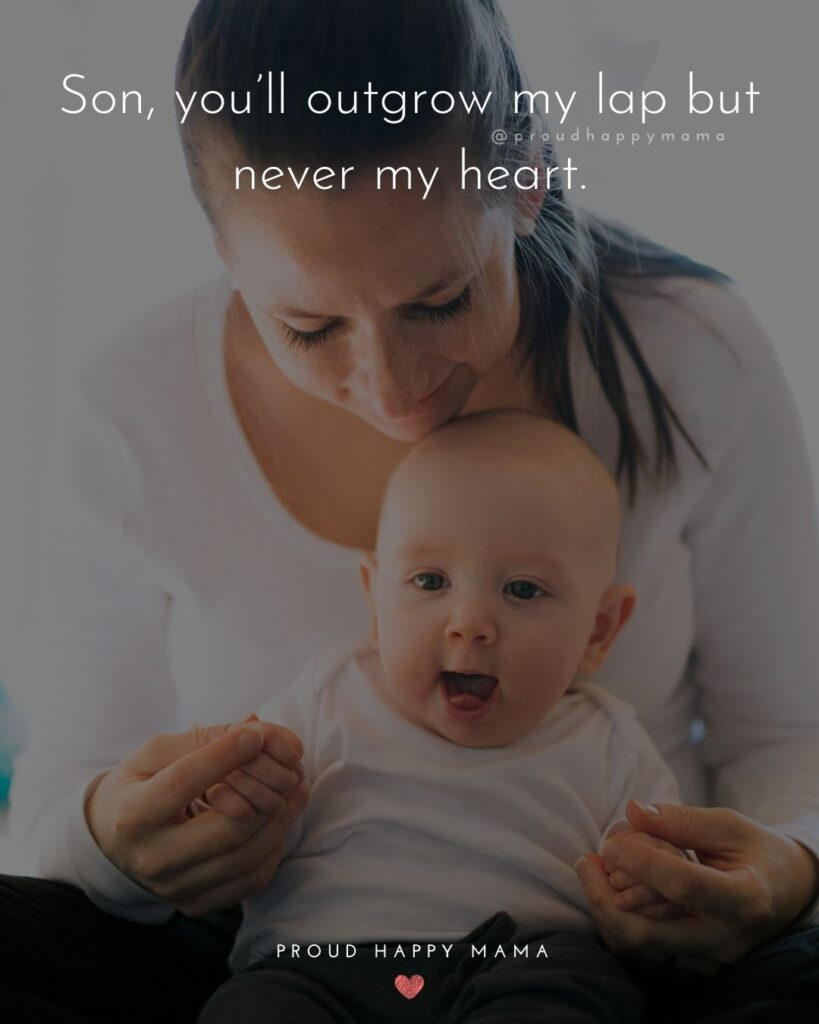 Baby Boy Quotes - Son, you'll outgrow my lap but never my heart.