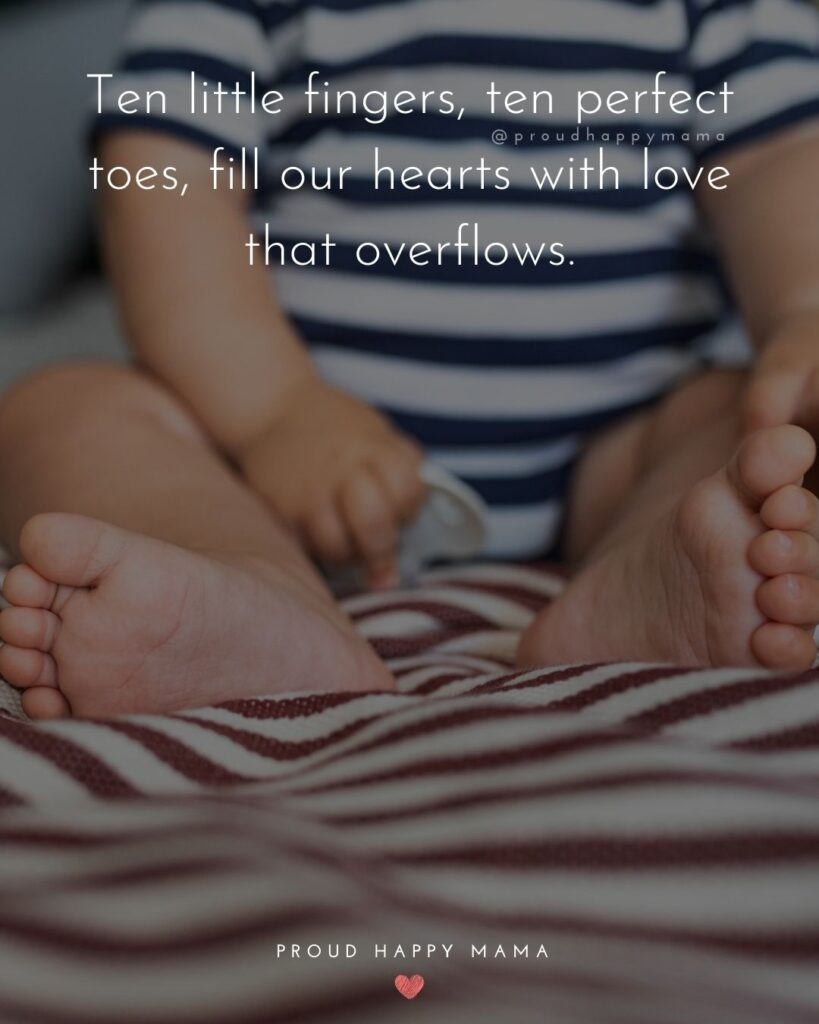 Baby Boy Quotes - Ten little fingers, ten perfect toes, fill our hearts with love that overflows.