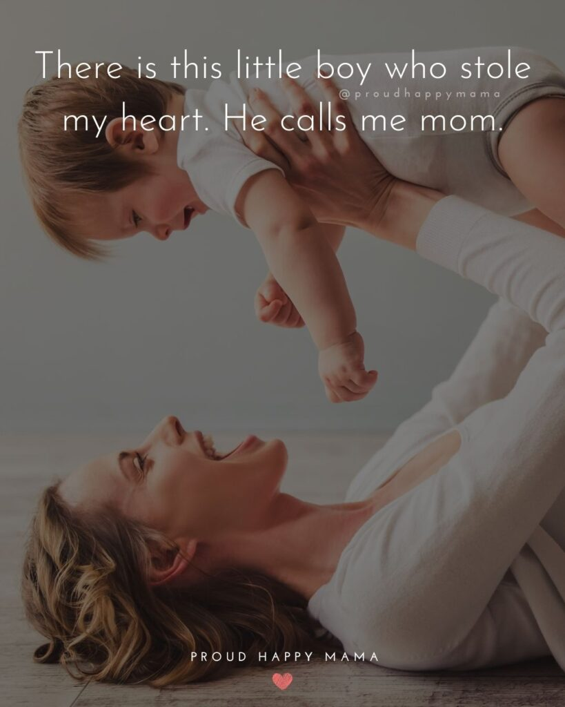 Baby Boy Quotes - There is this little boy who stole my heart. He calls me mom.