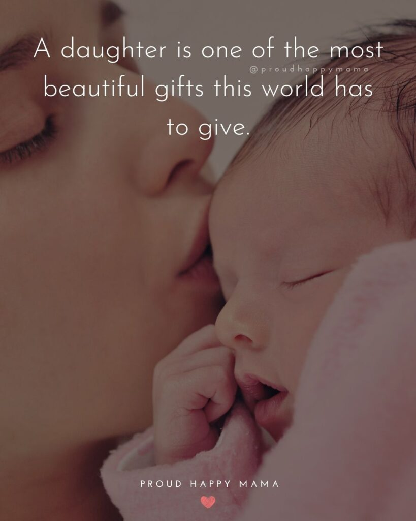 Baby Girl Quotes - A daughter is one of the most beautiful gifts this world has to give.
