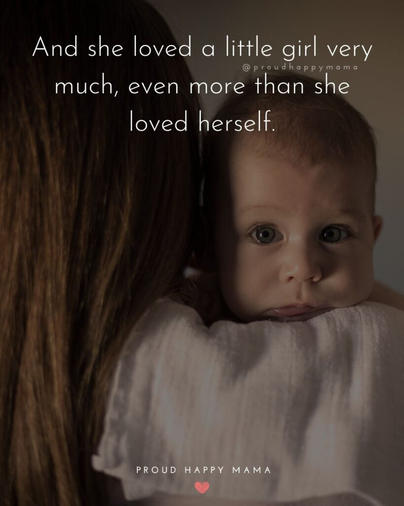 Baby Girl Quotes - And she loved a little girl very much, even more than she loved herself.