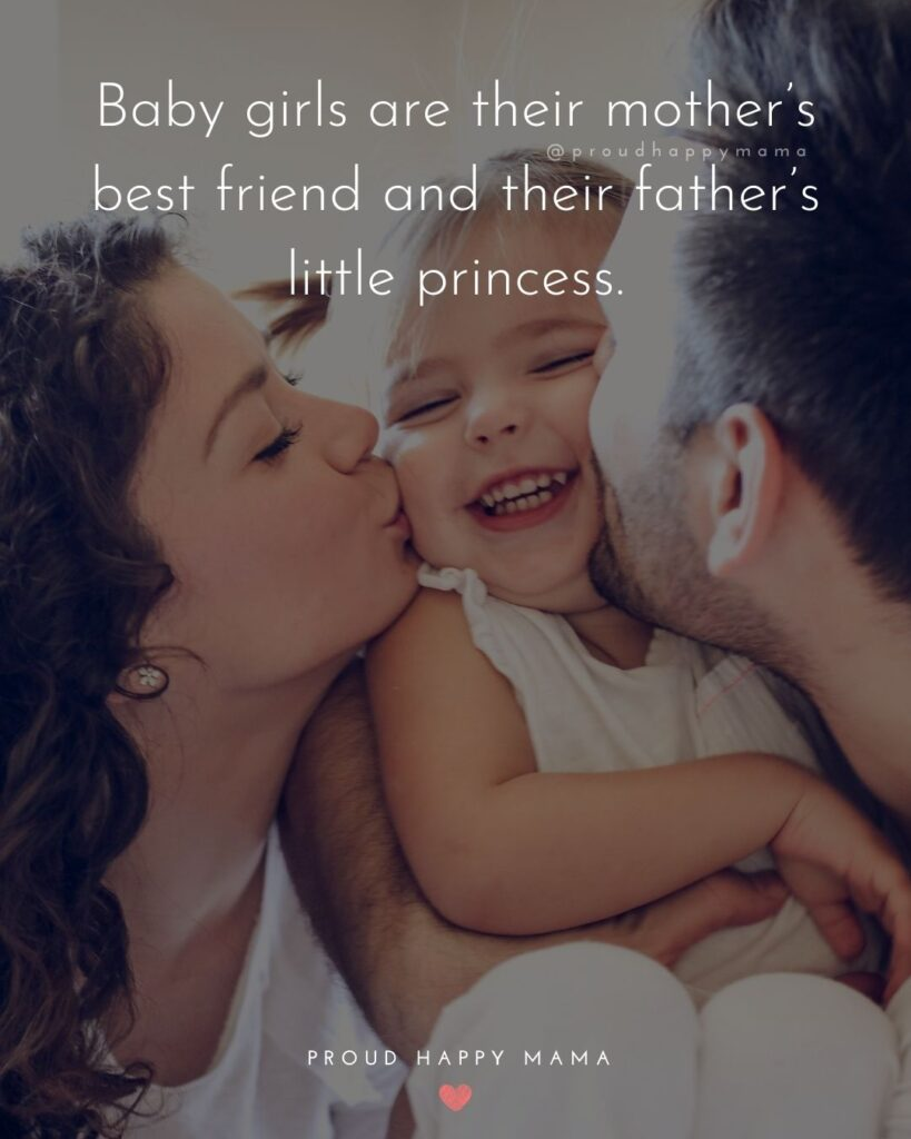 Baby Girl Quotes - Baby girls are their mother's best friend and their father's little princess.