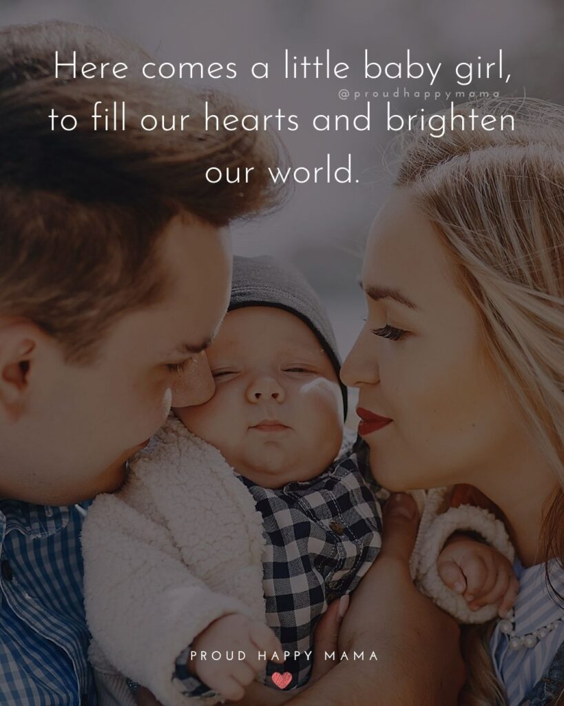 Baby Girl Quotes - Here comes a little baby girl, to fill our hearts and brighten our world.