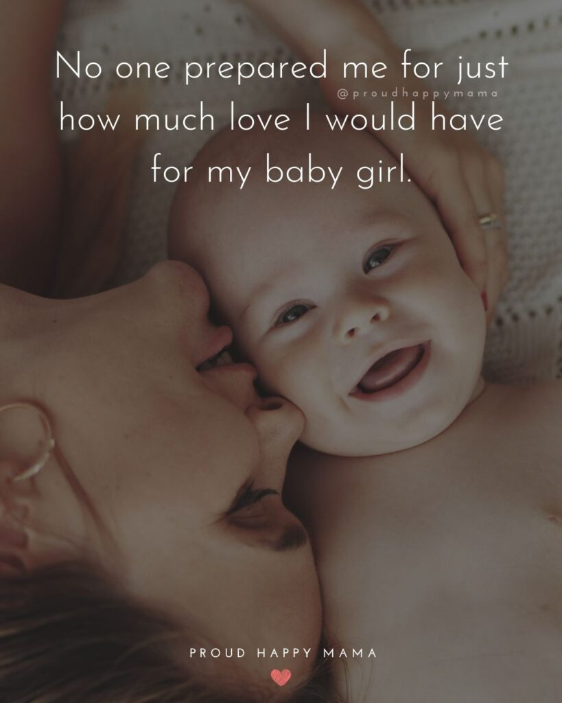 Baby Girl Quotes - No one prepared me for just how much love I would have for my baby girl.