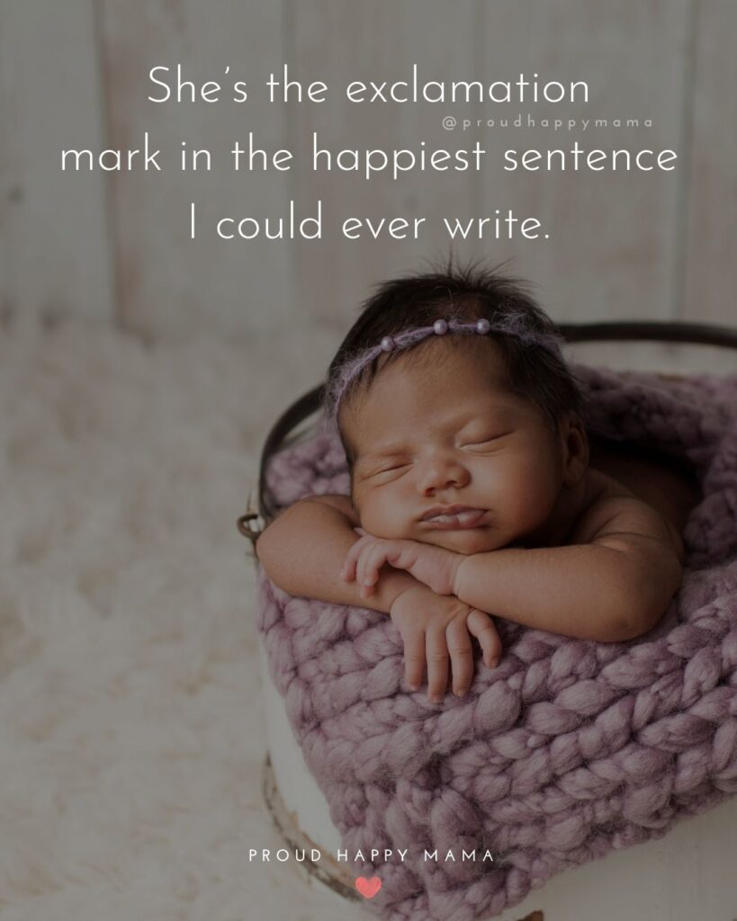 Baby Girl Quotes - She's the exclamation mark in the happiest sentence I could ever write.