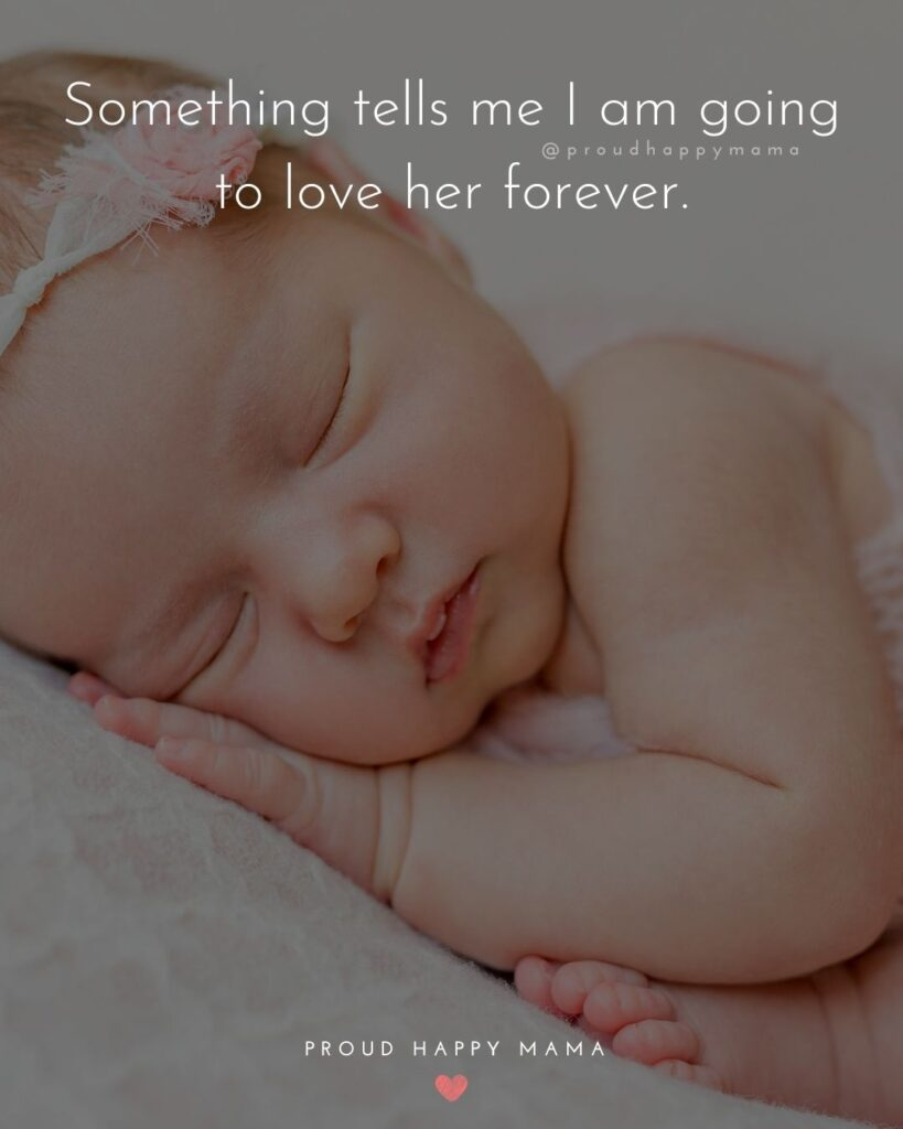 Baby Girl Quotes - Something tells me I am going to love her forever. Baby Girl Quotes - Something tells me I am going to love her forever.