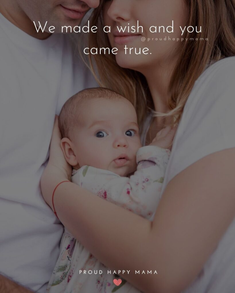 Baby Girl Quotes - We made a wish and you came true.