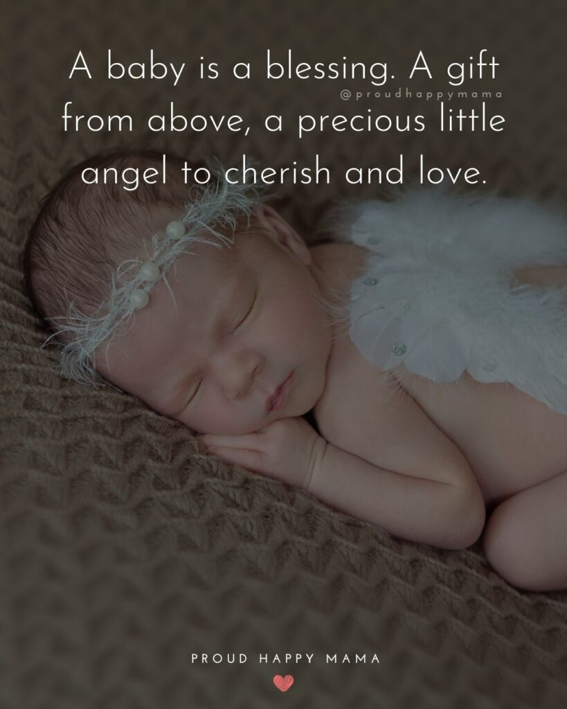 Baby Love Quotes - A baby is a blessing. A gift from above, a precious little angel to cherish and love.
