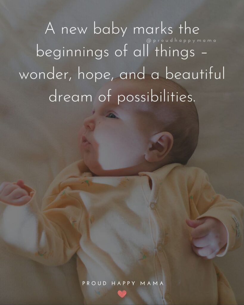 Baby Love Quotes - A new baby marks the beginnings of all things – wonder, hope, and a beautiful dream of possibilities.