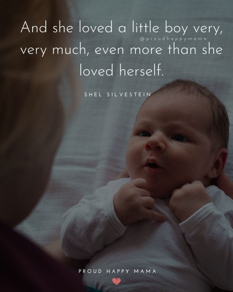 Baby Love Quotes - And she loved a little boy very, very much, even more than she loved herself. – Shel Silvestein